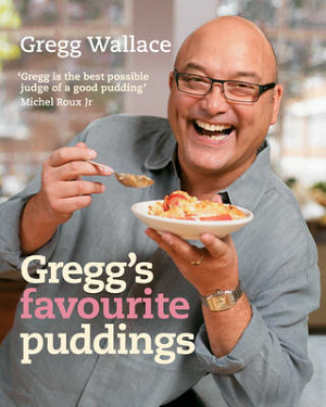Gregg's Favourite Puddings by Gregg Wallace