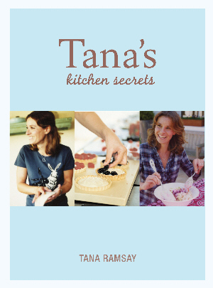 Tana's Kitchen Secrets by Tana Ramsay