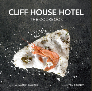 Cliff House Hotel: The Cookbook by Martijn Kajuiter