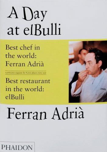 A Day at elBulli by Ferran Adrià, Juli Soler, and Albert Adrià