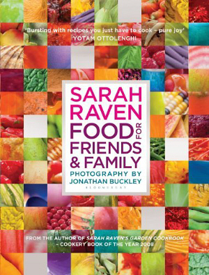 Food for Friends and Family by Sarah Raven