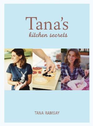Tana's Kitchen Secrets by Tana Ramsay