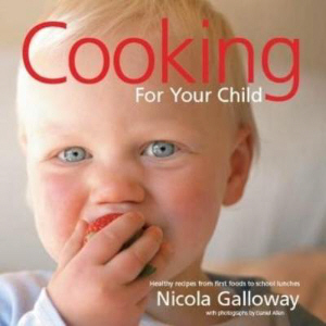 Cooking for Your Child by Nicola Galloway