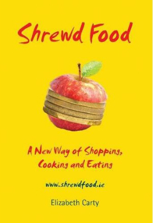Shrewd Food by Elizabeth Carty
