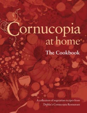 Cornucopia at Home by Eleanor Heffernan and the Cornucopia team