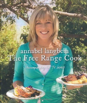 The Free Range Cook by Annabel Langbein